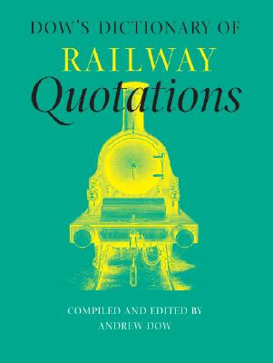 Image for Dow's Dictionary of Railway Quotations