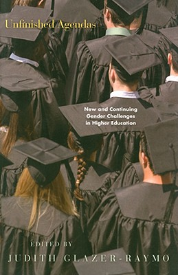Image for Unfinished Agendas: New and Continuing Gender Challenges in Higher Education