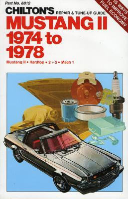Image for CHILTON'S MUSTANG 2 1974-1978 REPAIR & TUNE-UP GUIDE
