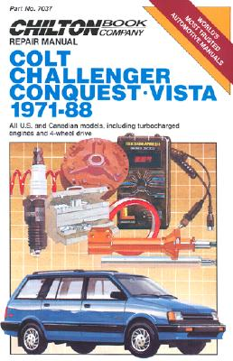 Colt, Challenger Conquest, and Vista, 1971-88 (Chilton's Repair Manual), Chilton