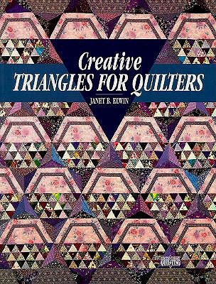 Image for Creative Triangles for Quilters (Contemporary Quilting Series)