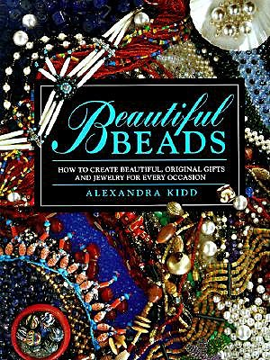 Image for Beautiful Beads/How to Create Beautiful, Original Gifts and Jewelry for Every Occasion