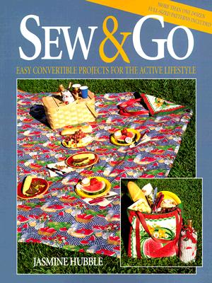 Image for Sew & Go: Easy Convertible Projects for the Active Lifestyle (Creative Machine Arts Series)