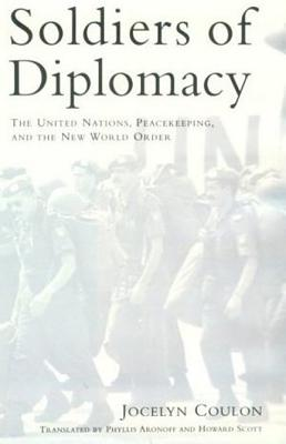 Image for Soldiers of Diplomacy: The United Nations, Peacekeeping, and the New World Order