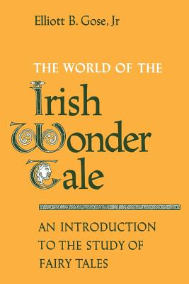 Image for The World of the Irish Wonder Tale: An Introduction to the Study of Fairy Tales