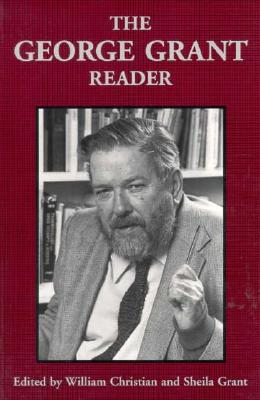 Image for The George Grant Reader