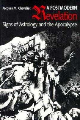 Image for A Postmodern Revelation : Signs of Astrology and the Apocalypse