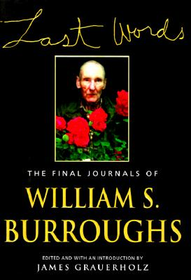 Image for Last Words: The Final Journals of William S. Burroughs