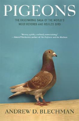 Image for Pigeons. The Fascinating Saga of the World's Most Revered and Reviled Bird