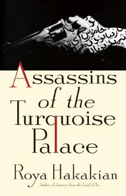 Assassins of the Turquoise Palace, Roya Hakakian