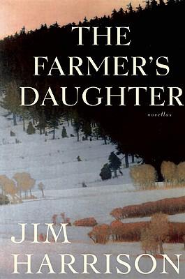 The Farmer's Daughter, Jim Harrison