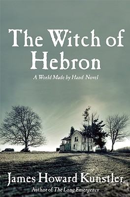 The Witch of Hebron, James Howard Kunstler