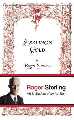 Image for Sterling's Gold: Wit and Wisdom of an Ad Man