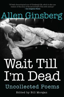 Image for Wait Till I'm Dead: Uncollected Poems