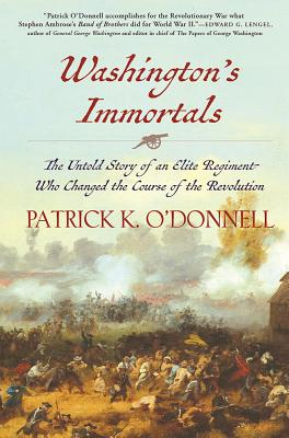 Image for Washington's Immortals: The Untold Story of an Elite Regiment Who Changed the Course of the Revolution