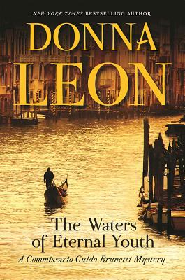 The Waters of Eternal Youth (A Commissario Guido Brunetti Mystery), Leon, Donna