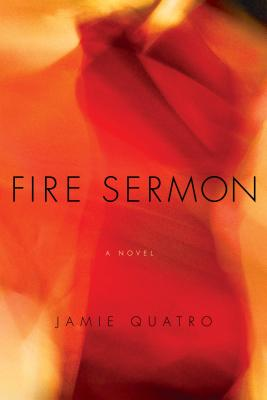 Fire Sermon, Jamie Quatro
