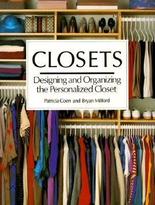 Image for Closets: Designing and Organizing the Personalized Closet