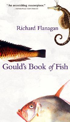 Gould's Book Of Fish, Richard Flanagan