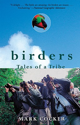 "Birders: Tales of a Tribe, ""Cocker, Mark"""