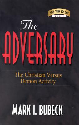 Image for The Adversary: The Christian Versus Demon Activity