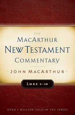 Image for MNTC Luke 6-10 MacArthur New Testament Commentary (Macarthur New Testament Commentary Serie)