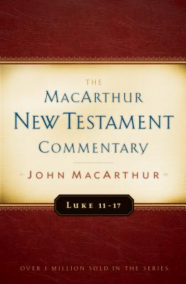 Image for MNTC Luke 11-17 MacArthur New Testament Commentary (Macarthur New Testament Commentary Serie)