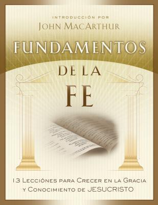 Image for Fundamentos de la Fe (Edicion Estudiantil): 13 Lecciones para Crecer en la Gracia y Conocimiento de Cristo Jesus