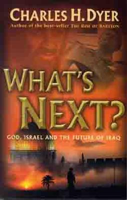 Image for What's Next?: God, Israel and Future of Iraq