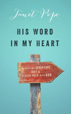 Image for His Word in My Heart  Memorizing Scripture For a Closer Walk With God