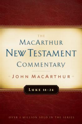 Image for MNTC Luke 18-24 MacArthur New Testament Commentary
