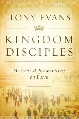 Image for Kingdom Disciples: Heaven's Representatives on Earth