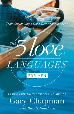 Image for The 5 Love Languages for Men: Tools for Making a Good Relationship Great