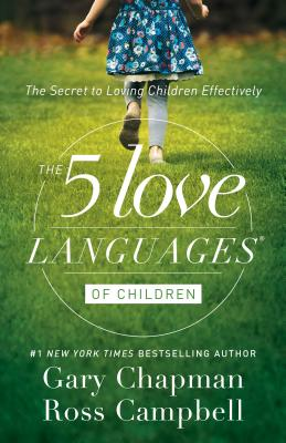 Image for The 5 Love Languages of Children: The Secret to Loving Children Effectively