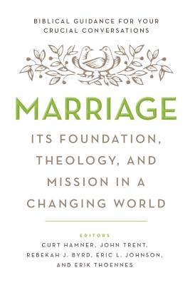 Image for Marriage: Its Foundation, Theology, and Mission in a Changing World