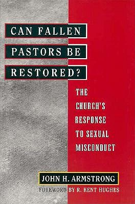 Image for Can Fallen Pastors Be Restored?: The Church's Response to Sexual Misconduct