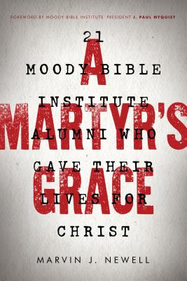 Image for A Martyr's Grace: Stories of Those Who Gave All for Christ and His Cause