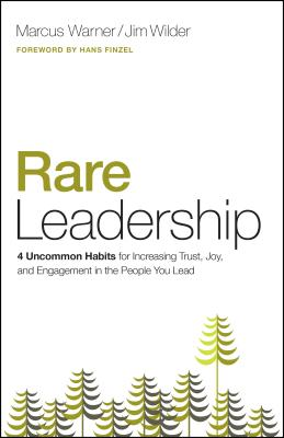 Image for Rare Leadership: 4 Uncommon Habits For Increasing Trust, Joy, and Engagement in the People  You Lead