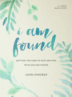 Image for I Am Found: Quitting the Game of Hide and Seek with God and Others