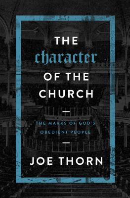 Image for The Character of the Church: The Marks of God's Obedient People