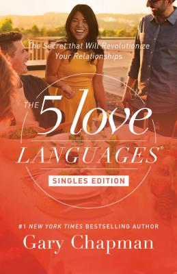 Image for The 5 Love Languages Singles Edition: The Secret that Will Revolutionize Your Relationships