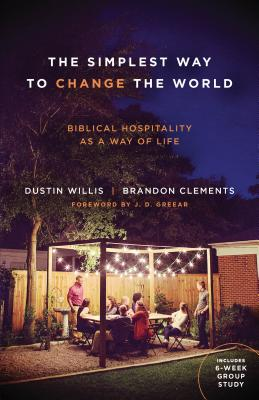 Image for The Simplest Way to Change the World: Biblical Hospitality as a Way of Life