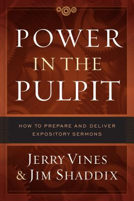 Image for Power in the Pulpit: How to Prepare and Deliver Expository Sermons