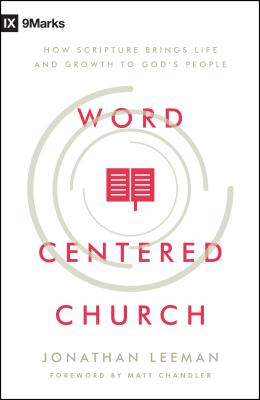 Image for Word Centered Church: How Scripture Brings Life and Growth to God's People