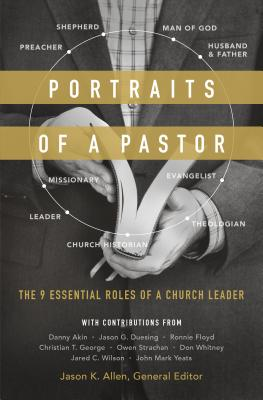 Image for Portraits of a Pastor: The 9 Essential Roles of a Church Leader