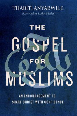 Image for The Gospel for Muslims: An Encouragement to Share Christ with Confidence