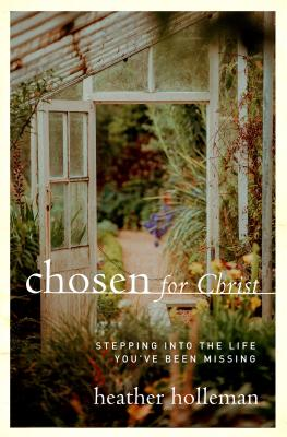 Image for Chosen for Christ: Stepping into the Life You've Been Missing