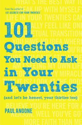 Image for 101 Questions You Need to Ask in Your Twenties