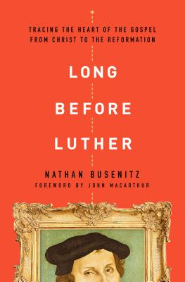 Image for Long Before Luther: Tracing the Heart of the Gospel From Christ to the Reformation