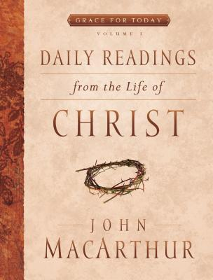 Image for Daily Readings From the Life of Christ, Volume 1 (Grace For Today)
